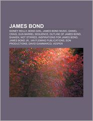 James Bond: Sidney Reilly, Bond girl, James Bond music, Daniel Craig, Gun barrel sequence, Outline of James Bond, Shaken, not stirred - Source: Wikipedia