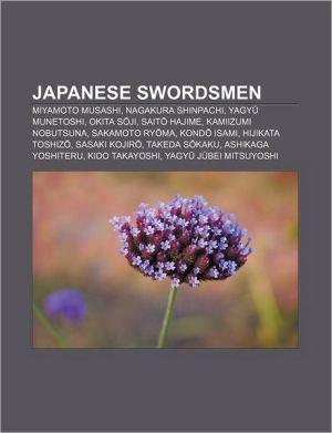 Japanese swordsmen: Miyamoto Musashi, Nagakura Shinpachi, Yagy Munetoshi, Okita S ji, Sait Hajime, Kamiizumi Nobutsuna, Sakamoto Ry ma