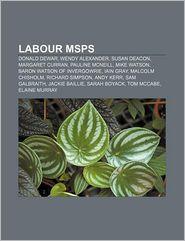 Labour Msps - Books Llc