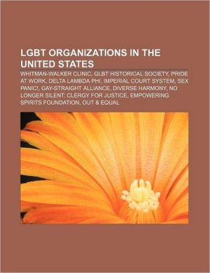 LGBT organizations in the United States: Whitman-Walker Clinic, GLBT Historical Society, Pride at Work, Delta Lambda Phi, Imperial Court System