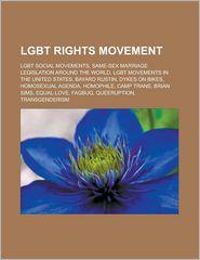 Lgbt Rights Movement - Books Llc