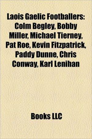 Laois Gaelic Footballers: Colm Begley