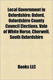 Local Government In Oxfordshire - Books Llc