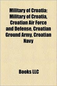 Military Of Croatia - Books Llc