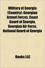 Military Of Georgia (Country) - Books Llc