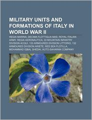 Military Units And Formations Of Italy In World War Ii - Books Llc