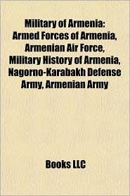 Military of Armenia: Armed Forces of Armenia, Armenian Air Force, Military history of Armenia, Nagorno-Karabakh Defense Army, Armenian Army - Source: Wikipedia