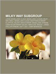 Milky Way Subgroup - Books Llc