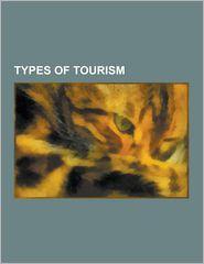 Types Of Tourism - Books Llc