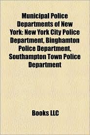 Municipal Police Departments Of New York - Books Llc
