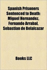 Spanish Prisoners Sentenced To Death - Books Llc