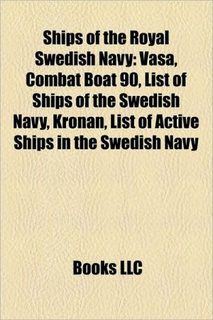 Ships of the Royal Swedish Navy: Vasa, Turuma, Hemmema, Combat Boat 90, Udema, Pojama, HMS Ulla Fersen, List of ships of the Swedish Navy