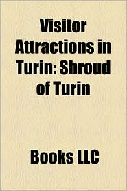 Visitor Attractions In Turin - Books Llc