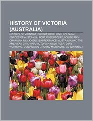 History Of Victoria (Australia) - Books Llc