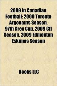 2009 In Canadian Football - Books Llc