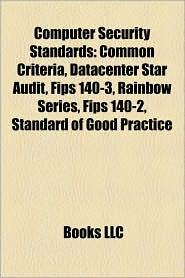 Computer Security Standards - Books Llc