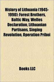 History Of Lithuania (1945-1990) - Books Llc