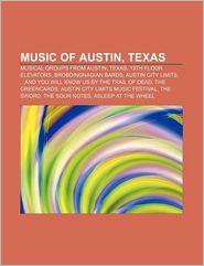 Music of Austin, Texas: Musical groups from Austin, Texas, 13th Floor Elevators, Brobdingnagian Bards, Austin City Limits - Source: Wikipedia