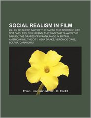 Social realism in film: Killer of Sheep, Salt of the Earth, This Sporting Life, Not One Less, Civil Brand, The Wind That Shakes the Barley - Source: Wikipedia