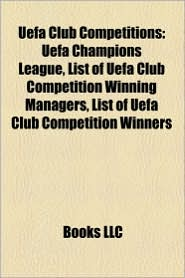 Uefa Club Competitions - Books Llc