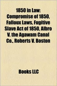 1850 in law: 1850 treaties, 31st United States Congress, Law firms established in 1850, United Kingdom Acts of Parliament 1850 - Source: Wikipedia