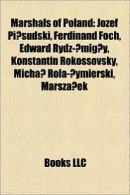 Marshals Of Poland - Books Llc