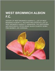 West Bromwich Albion F.C.: History of West Bromwich Albion F.C, List of West Bromwich Albion F.C. records and statistics, List of West Bromwich Albion F.C. managers, The Hawthorns, Aidy Boothroyd, Peter Grant, Black Country derby - Source: Wikipedia
