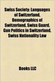Swiss society: Languages of Switzerland, Demographics of Switzerland, Swiss Guard, Swiss people, Gun politics in Switzerland - Source: Wikipedia