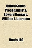 United States Propagandists: Edward Bernays, William L. Laurence