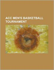 Acc Men's Basketball Tournament: 2006 European Pairs Speedway Championship - LLC Books (Editor)