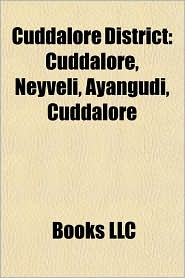 Cuddalore District: Cities and towns in Cuddalore district, Villages in Cuddalore district, Neyveli, Sethiathoppu, Chidambaram, Kattumannarkoil - Source: Wikipedia