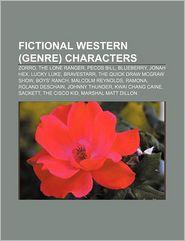 Fictional Western (genre) characters: Zorro, The Lone Ranger, Pecos Bill, Blueberry, Jonah Hex, Lucky Luke, BraveStarr - Source: Wikipedia