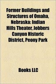 Former Buildings And Structures Of Omaha, Nebraska - Books Llc