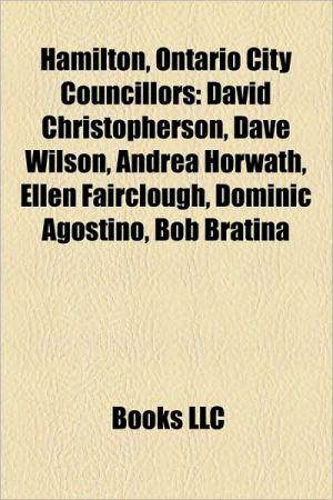 Hamilton, Ontario city councillors: Mayors of Hamilton, Ontario, David Christopherson, Dave Wilson, Jack MacDonald, Fred Eisenberger