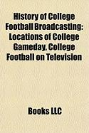 History of College Football Broadcasting: Locations of College Gameday