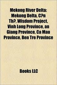 Mekong River Delta - Books Llc