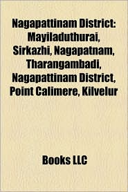 Nagapattinam District - Books Llc