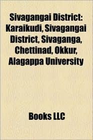 Sivagangai District: Cities and towns in Sivagangai district, Villages in Sivaganga district, Ilaiyangudi, Manamadurai, Chettinad, Tirupathur - Source: Wikipedia