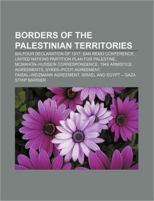 Borders of the Palestinian territories: Balfour Declaration of 1917, San Remo conference, United Nations Partition Plan for Palestine