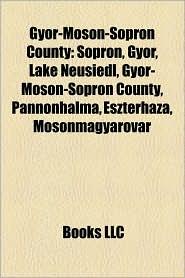 Gy R-Moson-Sopron County - Books Llc