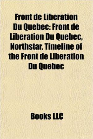 Front de lib ration du Qu bec: October Crisis, Pierre Trudeau, Paul Rose, Northstar, Francis Simard, Pierre Laporte