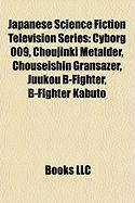Japanese Science Fiction Television Series: Cyborg 009
