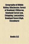 Geography of Ribble Valley: Ribchester, Forest of Bowland, Clitheroe, Bowland Forest Low, Chipping, Lancashire, Bowland Forest High, Stonyhurst