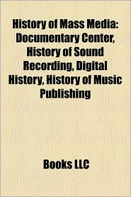 History Of Mass Media - Books Llc