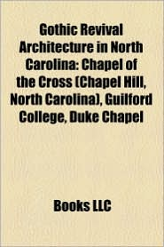 Gothic Revival Architecture In North Carolina - Books Llc