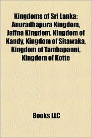 Kingdoms Of Sri Lanka - Books Llc