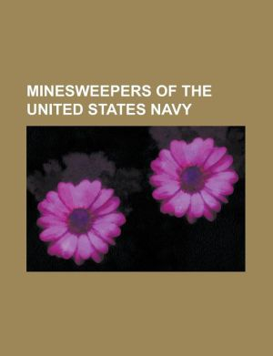 Minesweepers of the United States Navy: Amcu-7 Class Minesweepers, Ability Class Minesweepers, Accentor Class Minesweepers - LLC Books (Editor)