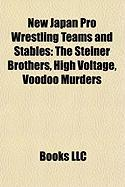 New Japan Pro Wrestling Teams and Stables: The Steiner Brothers, High Voltage, Voodoo Murders