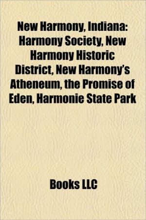 New Harmony, Indiana: People from New Harmony, Indiana, Harmony Society, Robert Owen, Hugh O. Pentecost, George Rapp, Josiah Warren