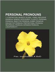 Personal pronouns: T-V distinction, Majestic plural, Voseo, Reflexive pronoun, Generic antecedent, Clusivity, Personal pronoun - Source: Wikipedia